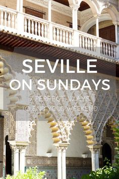 Spend an Unforgettable Sunday in Seville with These 7 Activities