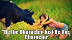Be the Character, Just Be the Character