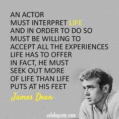 James Dean Quote (About life actor acting) Acting Lessons, Acting Tips, Acting Career, Acting Class, Acting Skills, Inspirational Quotes Pictures, Motivational Quotes, James Dean Quotes, Acting Quotes