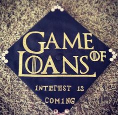 Game of loans. Interest is coming. 15 Graduation Cap Decorations To Inspire Your Commencement DIY-ing Funny Graduation Caps, Graduation Cap Designs, Graduation Cap Decoration, Nursing Graduation, High School Graduation, Graduation Pictures, Graduation Dresses, Graduation 2015, Graduation Quotes