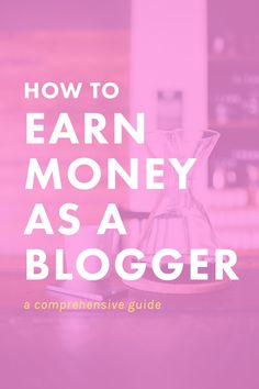 How to Earn Money as a Blogger - The Nectar Collective
