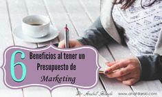 6 Beneficios de tener un Presupuesto de Marketing - @AnabellHilarski #Marketing #Negocios #Emprendedores