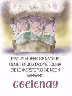 Good Night Blessings, Goeie Nag, Afrikaans, Good Morning Quotes, Lunch Box, Bob, Good Evening Wishes, Bob Cuts, Bento Box