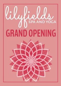 A stunning template for a grand opening post. A light pink background with an illustration of a flower. Lilyfields spa and yoga grand opening written above.