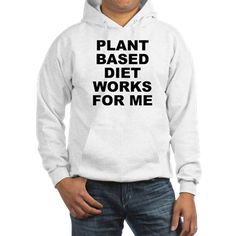 (FRONT) Men's light color white hoodie with Plant Based Diet Works For Me theme. Plant base is a broad term for people that mostly consume fruits, vegetables, herbs, seeds, grains and other plant products in their diet. Available in white, Heather grey; small, medium, large, x-large, 2x-large for only $43.99. Go to the link to purchase the product and to see other options – http://www.cafepress.com/stplantbased