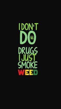 weed isn't a drug. Weed Wallpaper, Weed Memes, Weed Humor, Weed Backgrounds, Bob Marley Art, Weed Pictures, Weed Pics, Marijuana Art, Phone Backgrounds