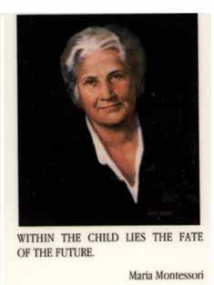 Dr maria montessori  1870 -  1952            influential early childhood educationlist