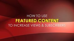 In this blog post learn How To Use Featured Videos To Increase Views And Subscribers. I will guide you through how to use this feature in a step by step screen shot tutorial... Click to read more