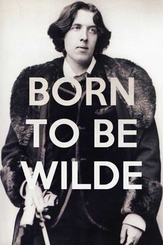 Oscar Wilde Born to be Wilde English Literature, Classic Literature, Erich Von Stroheim, Library Humor, Oscar Wilde Quotes, Writers Write, Les Miserables, Dorian Gray, Book Lovers