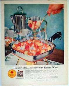 Revere Ware Holiday – Flaming Fruit Jubilee – Sold (1957). Must check with Mom to see if she flamed food. There was that one  Christmas when she had no eyebrows so maybe ...