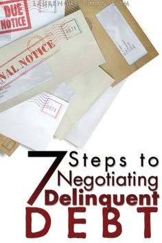 It doesn't have to be scary - here are 7 Steps to Negotiating your Delinquent Debt.