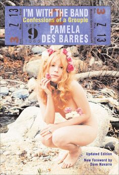 I'm with the Band: Confessions of a Groupie by Pamela Des Barres. Penny Lane from Almost Famous was inspired by Pamela Des Barres. Pamela Des Barres, The Band, Famous Groupies, Rock N Roll, Noel Redding, Chris Hillman, Ray Davies, Dave Navarro, Waylon Jennings