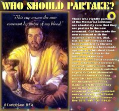 """WHO SHOULD PARTAKE?: """"This cup means the new covenant by virtue of my blood."""" - 1 Corinthians 11:25."""