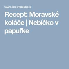 Recept: Moravské koláče | Nebíčko v papuľke