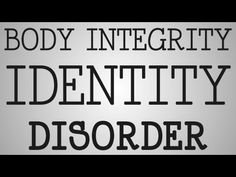 Dealing With Patients | Body Integrity Identity Disorder (BIID) - YouTube