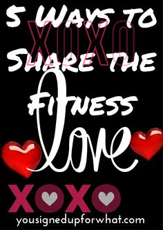 Five Ways to Share the Fitness Love