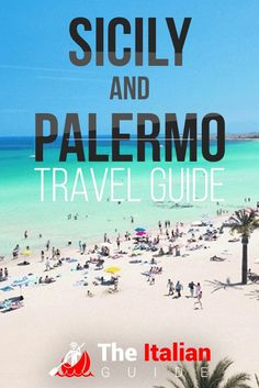 The Best Things To Do in Palermo and Sicily: The Ultimate Travel Guide