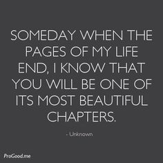 Love My Daughter Quotes Awesome Someday When The Pages Of My Life End I Know That You Will Be One