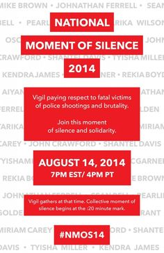 Today, multiple cities are participating in the National Moment of Silence 2014 in response to the police brutality we've seen across the country recently. Check to see if an event is being held in your area.
