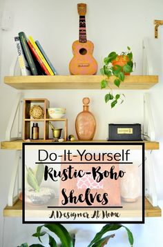 Do-It-Yourself Rustic Boho Shelves tutorial