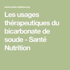 Les usages thérapeutiques du bicarbonate de soude - Santé Nutrition