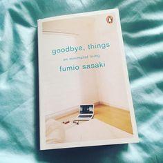 This book. Changing my life! Goodbye Things by Fumio Sadaki