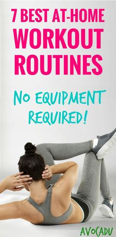 7 Best At-Home Workout Routines - No Equipment Required | Workout Plans to Lose Weight | http://avocadu.com/at-home-workout-routines-no-equipment-required/