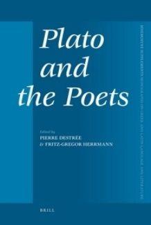 Plato and the poets / edited by Pierre Destrée, Fritz-Gregor Herrmann - Leiden ; Boston : Brill, 2011