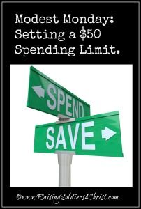 Modest Monday: Setting a $50 limit. Frugal living. - Raising Soldiers 4 Christ