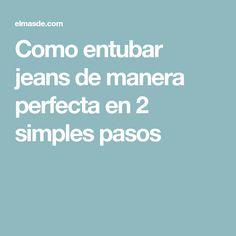 Como entubar jeans de manera perfecta en 2 simples pasos