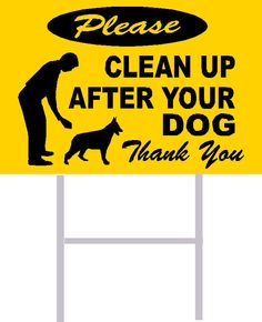 Please Clean up after your dog Thank  Dog No Poop lawn weatherproof  plastic coroplast Sign with wire stands FREE shipping. $8.95, via Etsy.