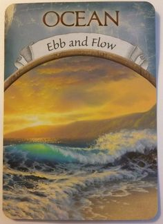 Ocean: Ebb and Flow ~ Guidance for the week of October 24 through October 30, 1016. Card from Steven D. Farmer's Earth Magic Oracle Cards.