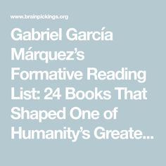 Gabriel García Márquez's Formative Reading List: 24 Books That Shaped One of Humanity's Greatest Writers – Brain Pickings