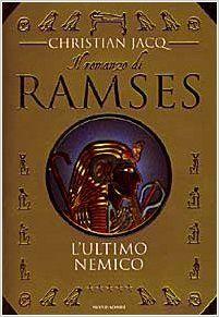 Il romanzo di Ramses. 05 L'ultimo nemico - Christian Jacq