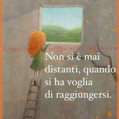 It is never too far away, when you want to be reached. The Power Of Love, Love Is All, Favorite Quotes, Best Quotes, Birth And Death, Love Time, Italian Quotes, Feelings Words, Young Love