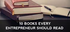 10 Books Every Entrepreneur Should Read