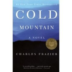 """Read """"Cold Mountain A Novel"""" by Charles Frazier available from Rakuten Kobo. In Charles Frazier's debut novel Cold Mountain made publishing history when it sailed to the top of The New York T. This Is A Book, I Love Books, Good Books, The Book, Books To Read, My Books, Book 1, Free Books, Historical Fiction Books"""