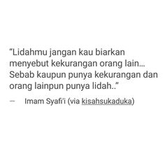 Lidah tidak bertulang Quotes Rindu, People Quotes, Words Quotes, Motivational Quotes, Quran Quotes, Qoutes, Reminder Quotes, Self Reminder, Islamic Inspirational Quotes