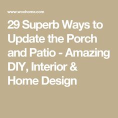 29 Superb Ways to Update the Porch and Patio - Amazing DIY, Interior & Home Design