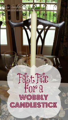 Wobbly Candlestick {Fast Fix}