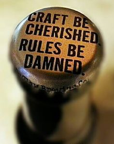 #craftbeer be cherished rules be damned.