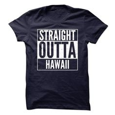 Straight Out Hawaii - #tee dress #tshirt. LIMITED TIME PRICE => https://www.sunfrog.com/States/Straight-Out-Hawaii.html?id=60505