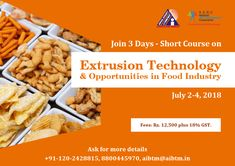 "Join 3 Days - Short Course on ""Extrusion Technology & Opportunities in Food Technology"" on July 2018 at AIBTM Greater Noida. Ask for more details at aibtm Food Technology, Short Courses, Food Industry, Confectionery, Bakery, Join, Breakfast, Morning Coffee, Bakery Business"