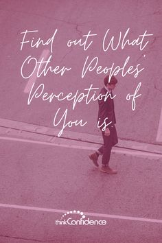 Other people might not see you the way you think they do. In fact most people get it wrong. Your self-perception may well be different to the actual perception other people have of you. Click pin to find out how to check other peoples' perception of you. #perception #selfperception #perceptions #perceive #confidence #selfconfidence #selfperceptions Building Self Confidence, Self Confidence Tips, Work Colleague, Can You Be, Assertiveness, Public Speaking, Self Esteem, Perception, Self Improvement