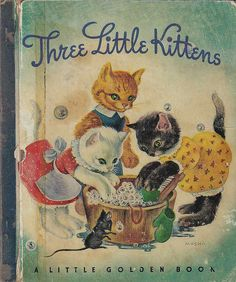 Three Little Kittens - A Little Golden Book. I have this book from my childhood. My Childhood Memories, Childhood Toys, Little Golden Books, Little Kittens, Vintage Children's Books, Vintage Greeting Cards, Illustrations, Baby Cards, Retro