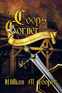 "Congrats William M. Cooper on the #newrelease ""Coop's Corner"""