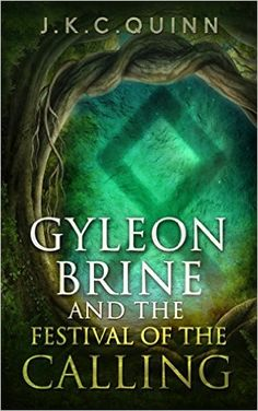 There is a Gyleon in all of us, trying to save a loved one and would go through hell itself to do it!  Amazon.com: Gyleon Brine and The Festival of the Calling (The Gyleon Brine Series Book 1) eBook: J.K.C. Quinn: Kindle Store