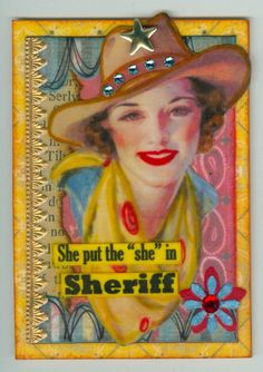 "She put the ""she"" in Sheriff ;) cowgirl"