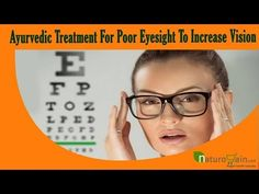 You can find more ayurvedic treatment for poor eyesight at http://www.naturogain.com/product/weak-eyesight-herbal-treatment/