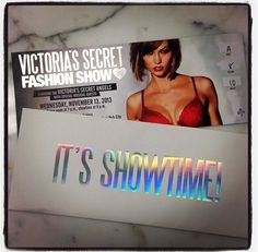 Victoria's Secret 2013 Fashion Show show ticket. Karlie Kloss is in the picture. #4.  that would be fun night